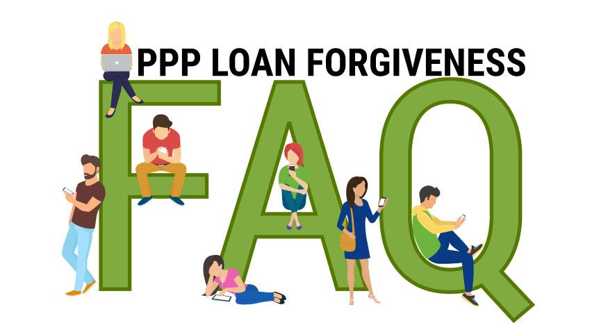 PPP Loan Forgiveness FAQ