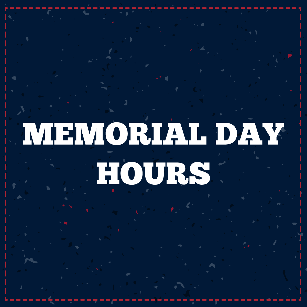 Memorial Day Hours 2019